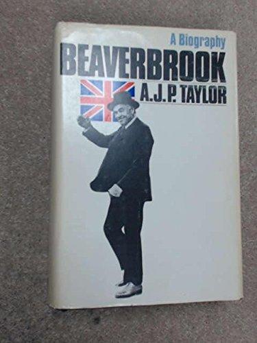 9780671213763: Beaverbrook: A Biography