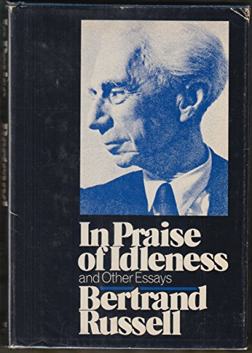 9780671213794: In Praise of Idleness and Other Essays