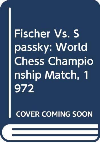 9780671213978: Fischer Vs. Spassky: World Chess Championship Match, 1972