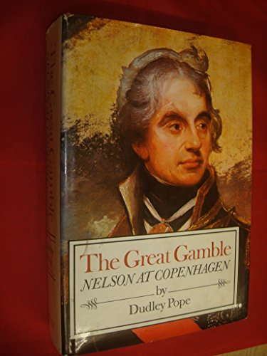 Great Gamble: Nelson at Copenhagen: Dudley pope
