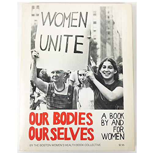 Our Bodies, Ourselves: A Book by and for Women: Boston Women's Health Book Collective