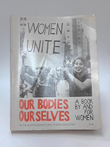 Our Bodies, Ourselves: A Book by and for Women (0671214357) by Boston Women's Health Book Collective