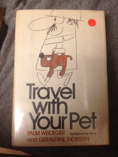 Travel with your pet,: Weideger, Paula