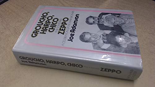 GROUCHO, HARPO, CHICO AND SOMETIMES ZEPPO A History of the Marx Brothers and a Satire on the Rest ...