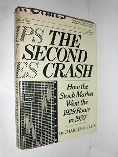 9780671214746: The Second Crash: How the Stock Market Went the 1929 Route in 1970