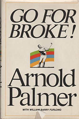 Go For Broke: My Philosophy of Winning Golf: Palmer, Arnold