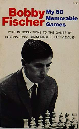 My 60 Memorable Games: Bobby Fischer