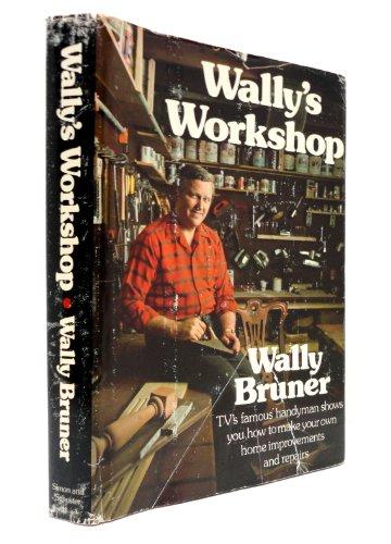 Wallys Workshop: Bruner, Wally