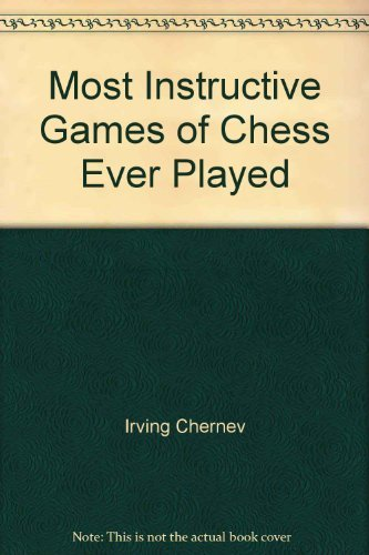 9780671215361: Most Instructive Games of Chess Ever Played