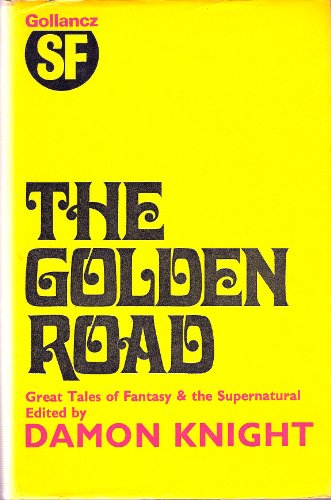 The Golden Road: Great Tales of Fantasy and the Supernatural