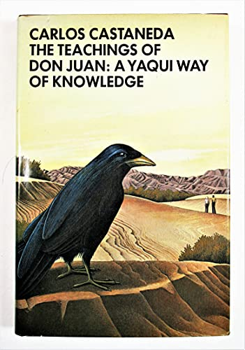 The Teachings of Don Juan: A Yaqui Way of Knowledge: Castaneda, Carlos