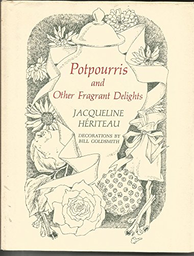 9780671215569: Potpourris and Other Fragrant Delights. Decorations by Bill Goldsmith