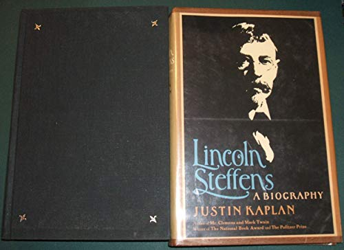 Lincoln Steffens a Biography: Justin Kaplan