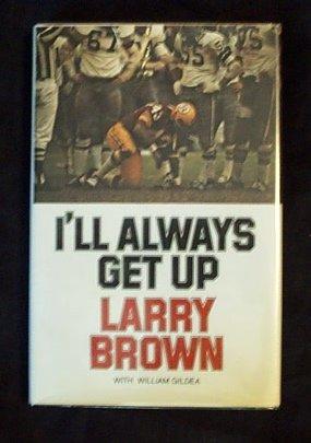 I'll Always Get Up (SIGNED): Brown, Larry