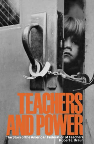 "Image result for ""Teachers and Power: The Story of the American Federation of Teachers."""