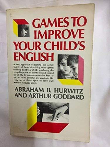 Games to Improve Your Child's English: Abraham B. Hurwitz;