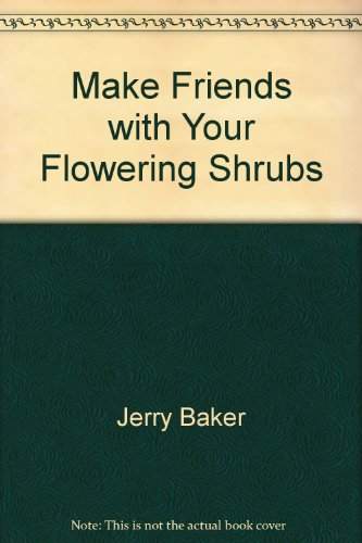 Make Friends with Your Flowering Shrubs (067121652X) by Jerry baker