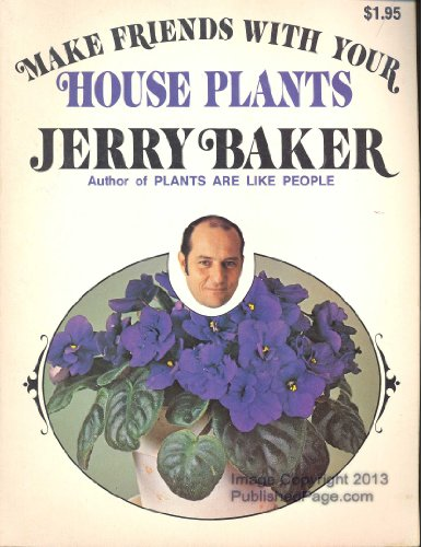 Making Friends with Your House Plants: Jerry Baker