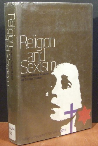 9780671216924: Religion and Sexism: Images of Woman in the Jewish and Christian Traditions
