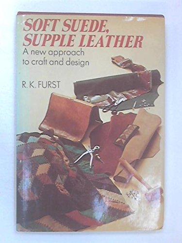 9780671217068: Soft Suede, Supple Leather: A New Approach to Craft and Design