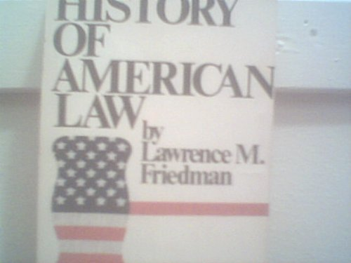 A History of American Law: Friedman, Lawrence M.