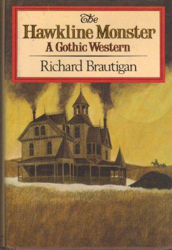 The Hawkline Monster: A Gothic Western: Brautigan, Richard