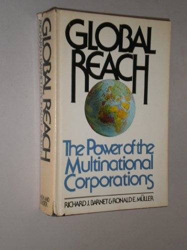 9780671218355: Global Reach : the Power of the Multinational Corporations / Richard J. Barnet, Ronald E. Muller
