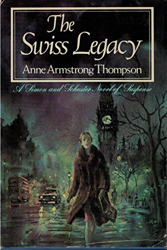 SWISS LEGACY (SIGNED): Thompson, Anne Thompson