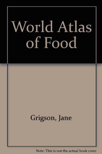 World Atlas of Food: Grigson, Jane