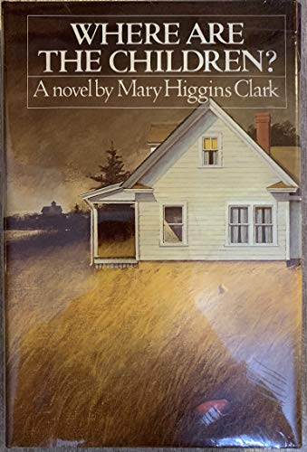 Where Are the Children? (Simon and Schuster Novel of Suspense): Clark, Mary Higgins