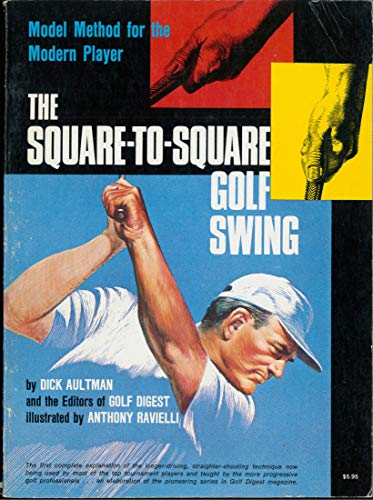 9780671219475: The Square-to-Square Golf Swing: Model Method for the Modern Player
