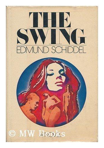 9780671219482: The Swing : a Novel / by Edmund Schiddel