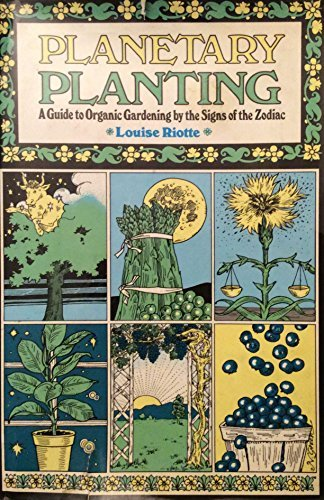 9780671219536: Planetary Planting: A Guide to Organic Gardening by the Signs of the Zodiac and the Phases of the Moon