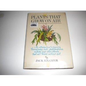 Plants that grow on air: Kramer, Jack