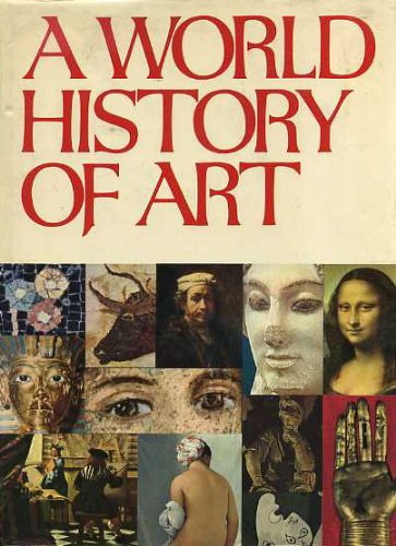 9780671220136: A world history of art: Painting, sculpture, architecture, decorative arts