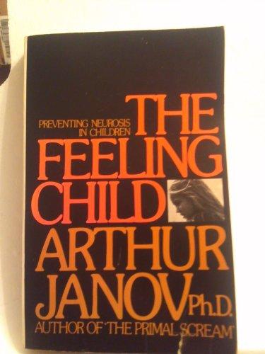 The Feeling Child.: Janov, Arthur