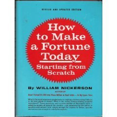 How To Make A Fortune Today Starting From Scratch: Nickerson's New Real Estate Guide