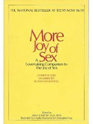 More Joy of Sex: A Lovemaking Companion to The Joy of Sex: comfort, Alex