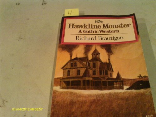 The Hawkline Monster: A Gothic Western Richard Brautigan