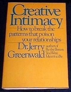 Creative Intimacy: How to Break the Patterns: Dr. Jerry A.