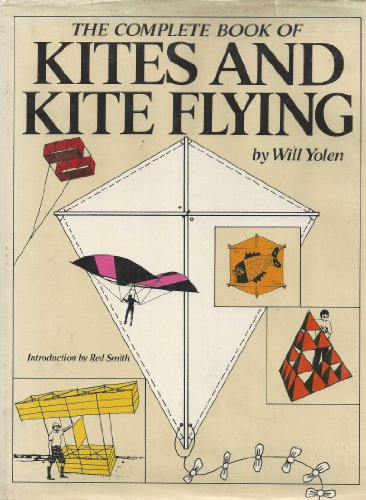 The Complete Book of Kites and Kite Flying: Yolen, Will