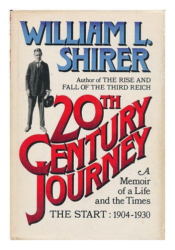 20TH CENTURY JOURNEY: A MEMOIR OF A LIFE AND THE TIMES - THE START 1904-1930.