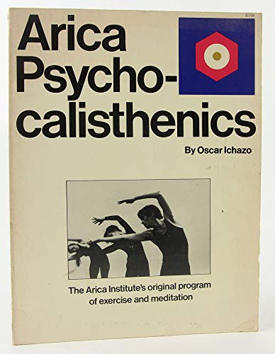 9780671222383: Arica Psycho-calisthenics: The Arica Institute's original program of exercise and meditation
