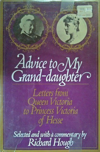 9780671222420: Advice to my grand-daughter: Letters from Queen Victoria to Princess Victoria of Hesse