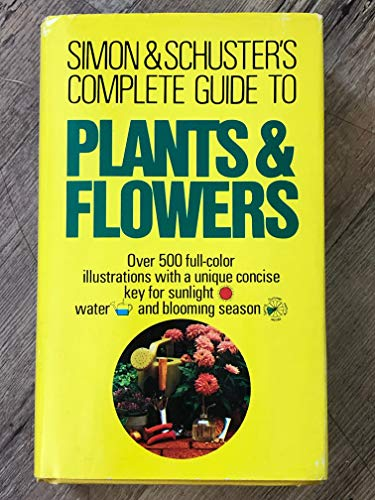 SIMON AND SCHUSTER'S COMPLETE GIDE TO PLANTS: Perry, F. (edited