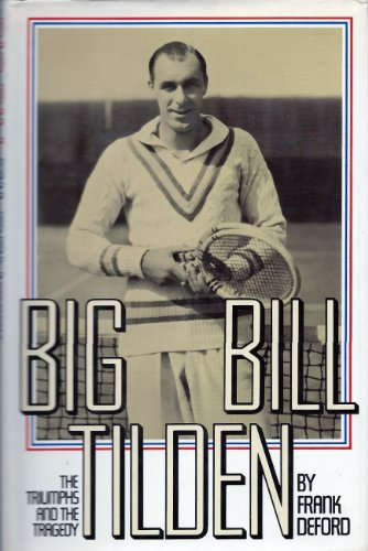 9780671222543: Big Bill Tilden: The Triumphs and the Tragedy