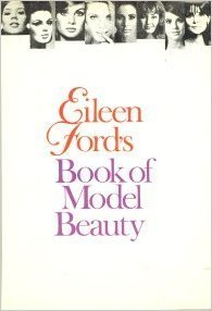 Eileen Ford's Book of Model Beauty: Eileen Ford