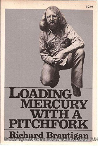LOADING MERCURY WITH A PITCHFORK : Poems]