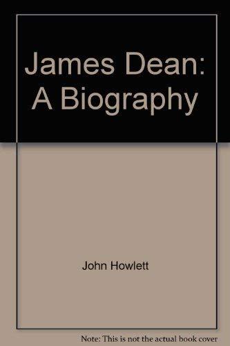 James Dean: A Biography: Howlett, John