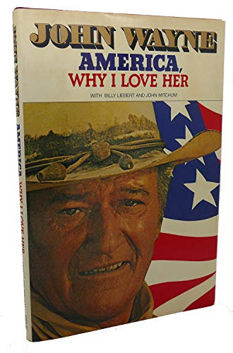 America Why I Love Her: Wayne, John with Billy Liebert and John Mitchum